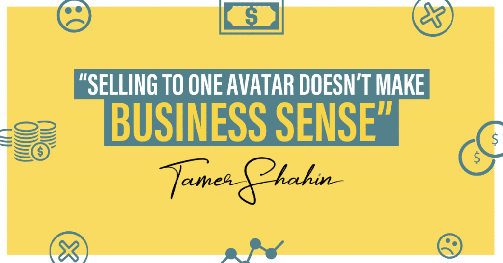 DON'T Build Your Business Around One Customer Avatar