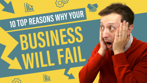 Top Reasons Why Your Business Will Fail