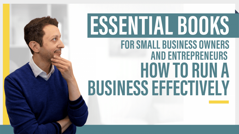 Essential Books for Small Business Owners and Entrepreneurs - How to Run a Business Effectively