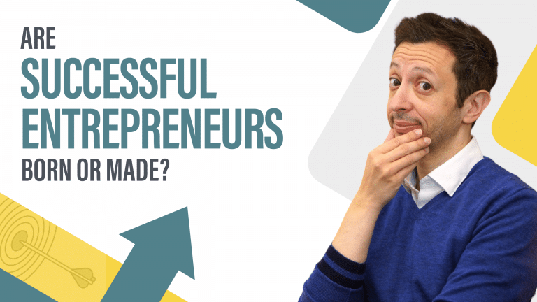 Are Successful Entrepreneurs Born Or Made?