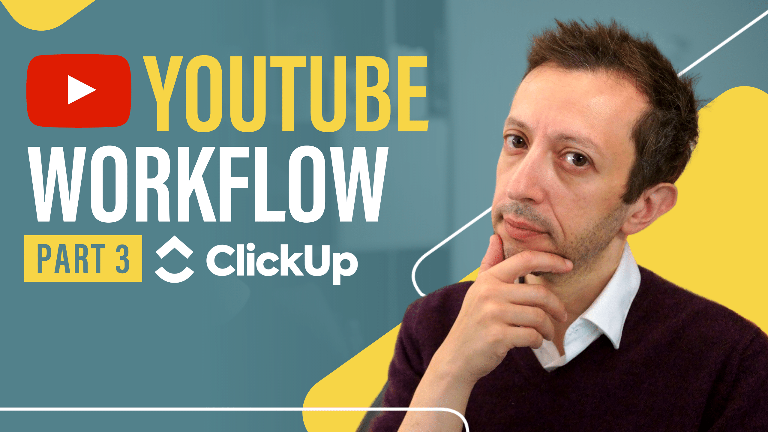 YouTube Workflow - Part 3 ClickUp