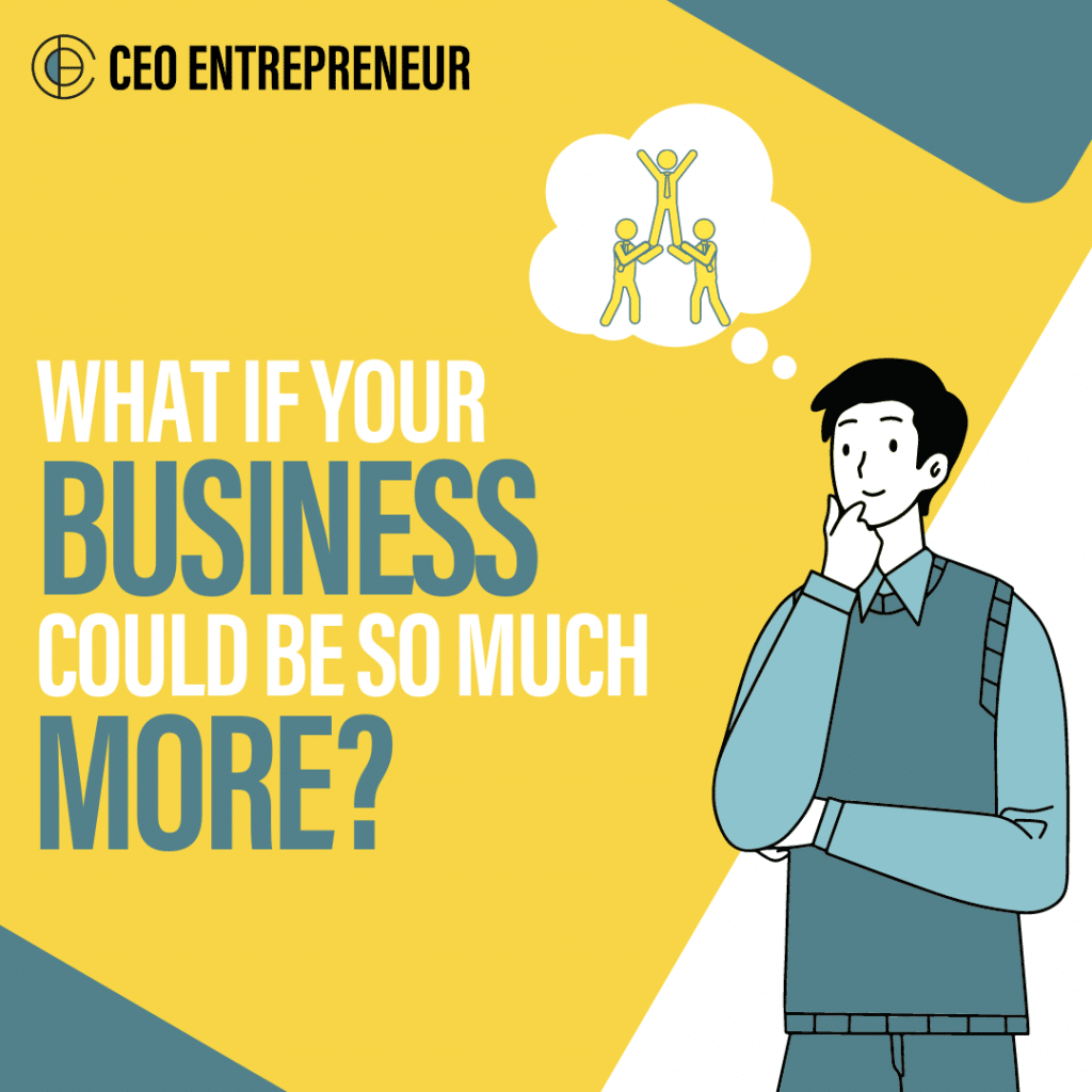 What if your business could be so much more?