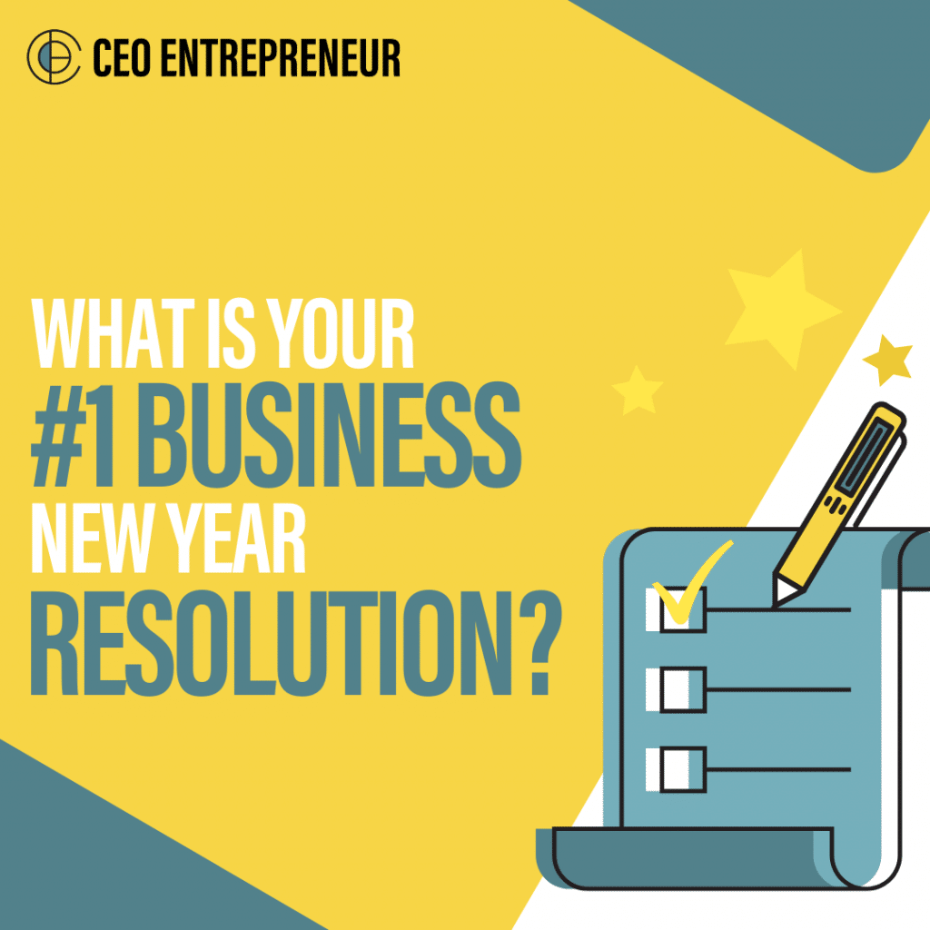 What is your #1 business New Year resolution?