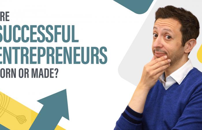 Are Successful Entrepreneurs Born Or Made?