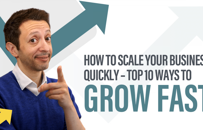 How to Scale Your Business Quickly – Top 10 Ways to Grow FAST