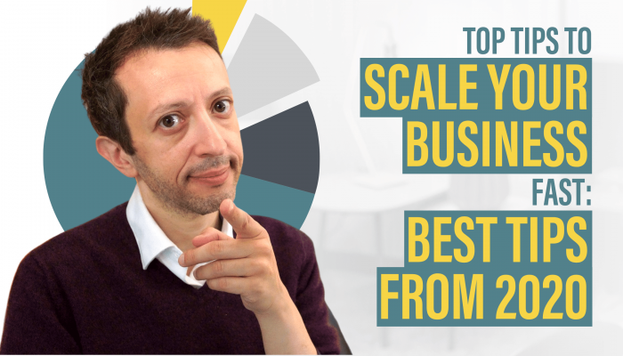 Top Tips to Scale Your Business Fast: Best Tips From 2020